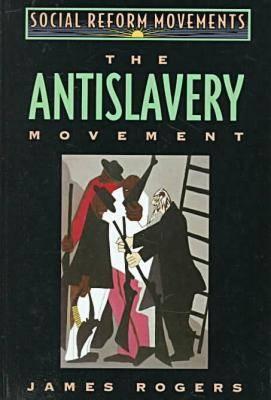 The Anti-slavery Movement - Social Reform Movements S. No 1 (Hardback)