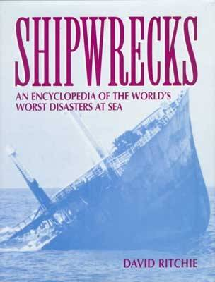 Shipwrecks: An Encyclopedia of the World's Worst Disasters at Sea (Paperback)