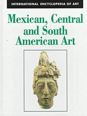 Mexican, Central and South American Art (Hardback)