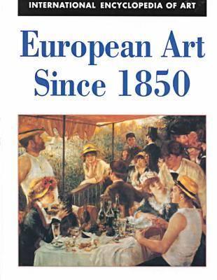 European Art since 1850 - International encyclopedia of art (Hardback)