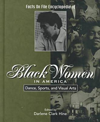 Encyclopedia of Black Women in America: Dance, Sports and Visual Arts (Hardback)