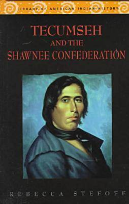 Tecumseh and the Shawnee Confederation - Library of American Indian History (Hardback)