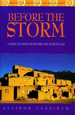 Before the Storm - Library of American Indian History (Hardback)