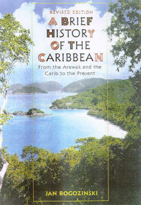 A Brief History of the Caribbean: From the Arawak and the Carib to the Present (Paperback)