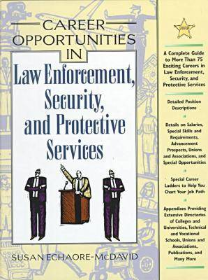 Career Opportunities in Law Enforcement, Security, and Protective Services (Hardback)