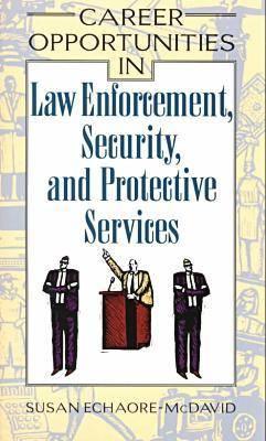 Career Opportunities in Law Enforcement, Security and Protective Services - Career Opportunities in... (Paperback)