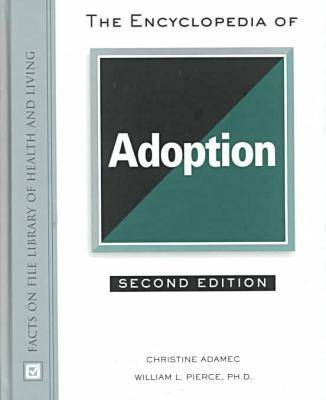 The Encyclopedia of Adoption - Facts on File Library of Health and Living (Hardback)