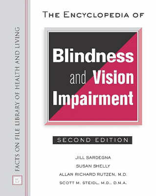 The Encyclopedia of Blindness and Vision Impairment - Facts on File Library of Health and Living (Hardback)