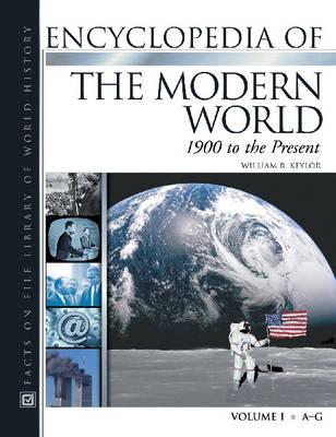 Encyclopedia of the Modern World: 1900 to the Present (Hardback)