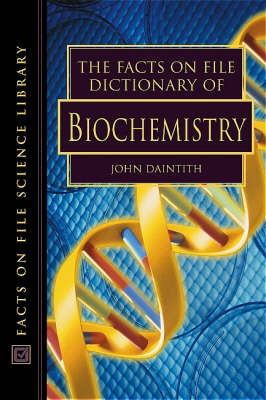 The Facts on File Dictionary of Biochemistry - Facts on File Science Dictionaries S. (Paperback)