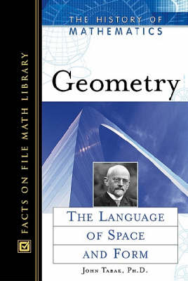 Geometry: The Language of Space and Form - History of Mathematics (Hardback)