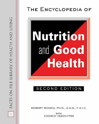 The Encyclopedia of Nutrition and Good Health - Facts on File Library of Health and Living (Hardback)