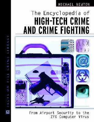 The Encyclopedia of High-Tech Crime and Crime-Fighting (Hardback)