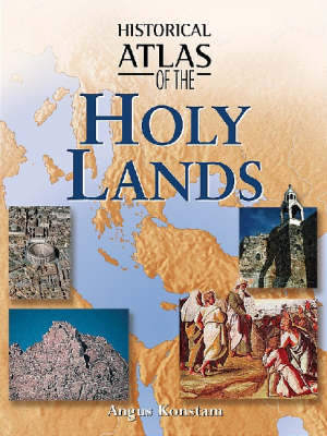Historical Atlas of the Holy Lands - Historical Atlas S. (Hardback)