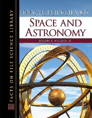 Encyclopedia of Space and Astronomy - Facts on File Science Library (Hardback)