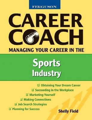 Managing Your Career in the Sports Industry - Ferguson Career Coach (Hardback)
