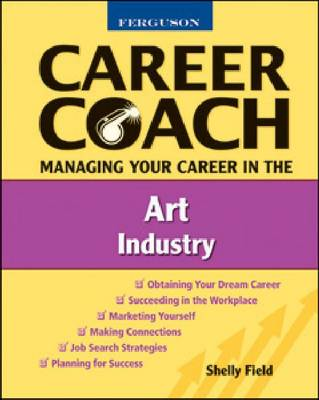 Managing Your Career in the Art Industry - Ferguson Career Coach (Paperback)