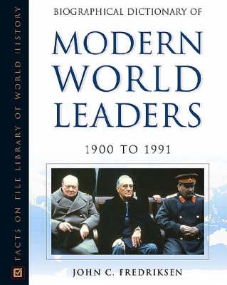 Biographical Dictionary of Modern World Leaders: 1900-1991 (Hardback)