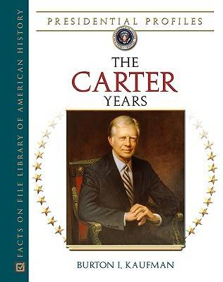The Carter Years - Presidential Profiles (Hardback)