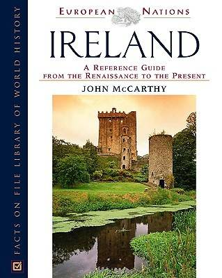 Ireland: A Reference Guide from the Renaissance to the Present - European Nations (Hardback)