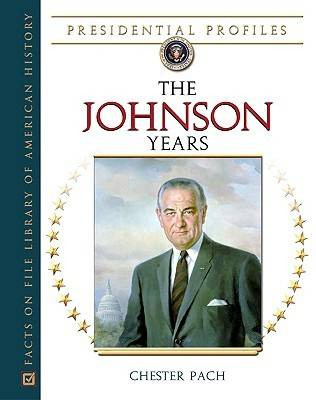 The Johnson Years: The Johnson - Presidential Profiles (Hardback)