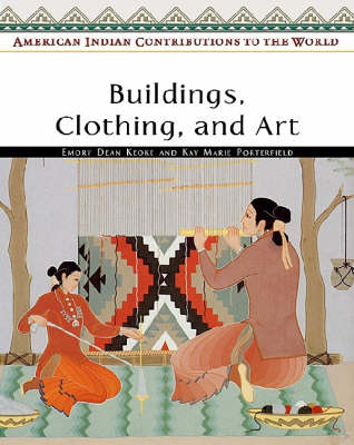 Buildings, Clothing, and Art - American Indian Contributions to the World S. (Hardback)
