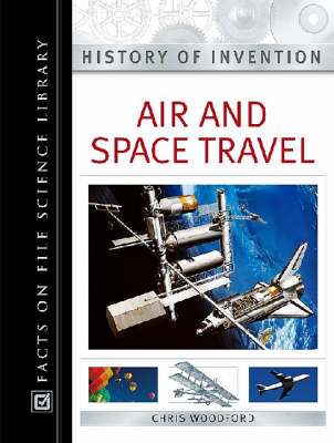 Air and Space Travel - History of Invention (Hardback)