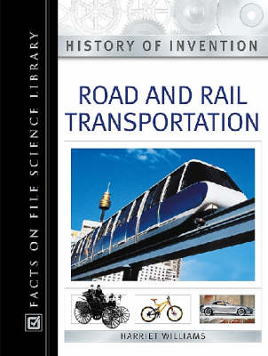 Road and Rail Transportation - History of Invention (Hardback)