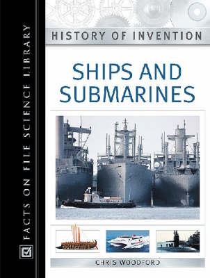 Ships and Submarines - History of Invention (Hardback)