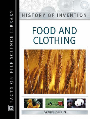Food and Clothing - History of Invention (Hardback)