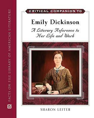 Critical Companion to Emily Dickinson: A Literary Reference to Her Life and Work (Hardback)