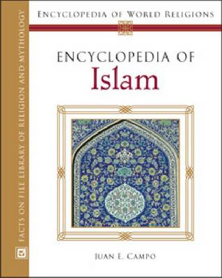 Encyclopedia of Islam - Encyclopedia of World Religions (Hardback)