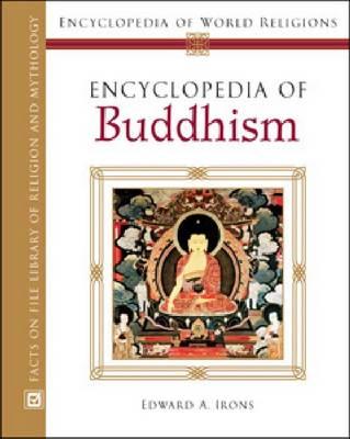 Encyclopedia of Buddhism - Encyclopedia of World Religions (Hardback)