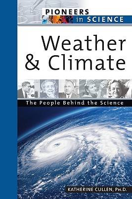 Weather and Climate - Pioneers in Science S. (Hardback)