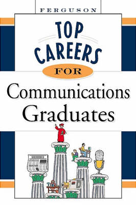 Top Careers for Communications Graduates (Paperback)