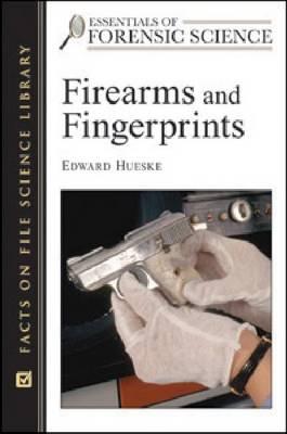 Firearms and Fingerprints (Hardback)