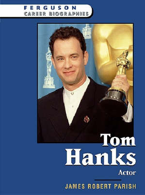 Tom Hanks: Actor - Ferguson Career Biographies (Hardback)
