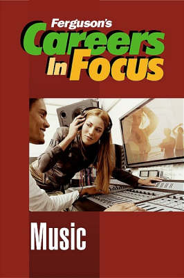 Music - Ferguson's Careers in Focus (Hardback)