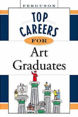 Top Careers for Art Graduates (Paperback)