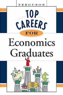Top Careers for Economics Graduates (Paperback)