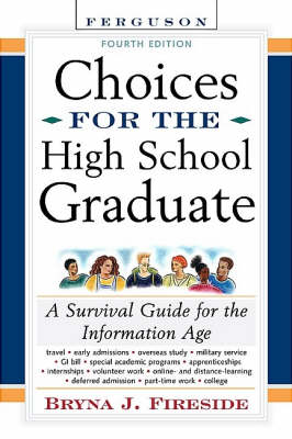 Choices for the High School Graduate: A Survival Guide for the Information Age (Hardback)