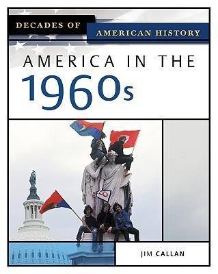 America in the 1960s - Decades of American History (Hardback)