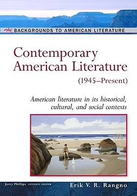 Contemporary American Literature, 1945-Present: American Literature in Its Historical Cultural, and Social Contexts - Backgrounds to American Literature (Hardback)