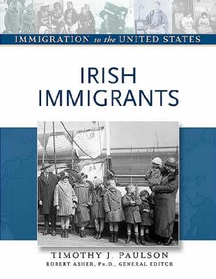 Irish Immigrants - Immigration to the United States (Hardback)