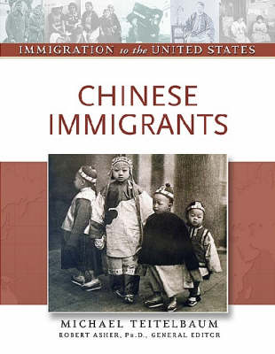 Chinese Immigrants - Immigration to the United States (Hardback)