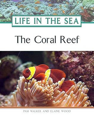 The Coral Reef - Life in the Sea S. (Hardback)