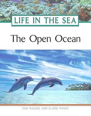 The Open Ocean - Life in the Sea (Hardback)