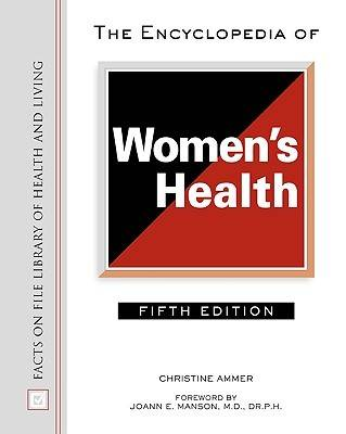 The Encyclopedia of Women's Health - Facts on File Library of Health and Living (Hardback)
