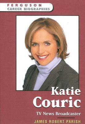 Katie Couric: TV News Broadcaster - Ferguson Career Biographies (Hardback)