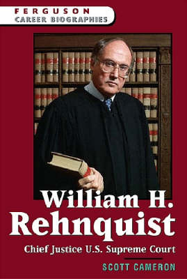 William H. Rehnquist: Chief Justice of the U.S. Supreme Court - Ferguson Career Biographies (Hardback)